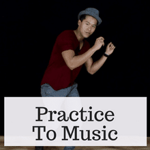 Practice to music